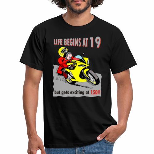 life begins at 19 - Men's T-Shirt