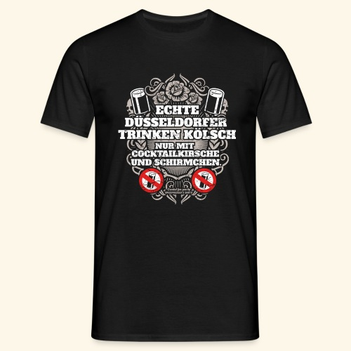 Düsseldorf T Shirt Spruch Echte Düsseldorfer - Männer T-Shirt