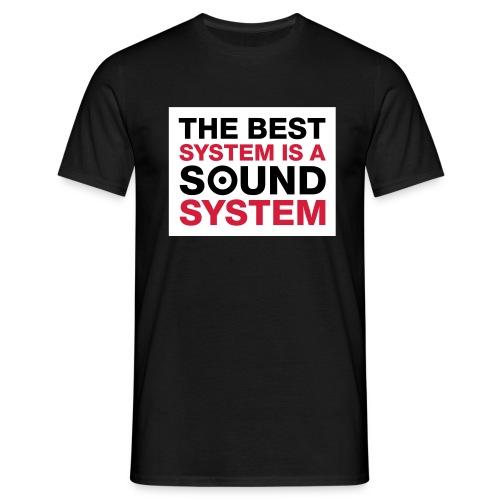 The Best System - Männer T-Shirt