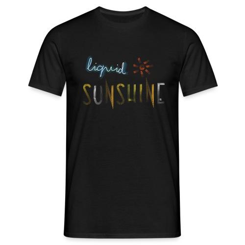 Liquid Sunshine für Regenwetter - Männer T-Shirt