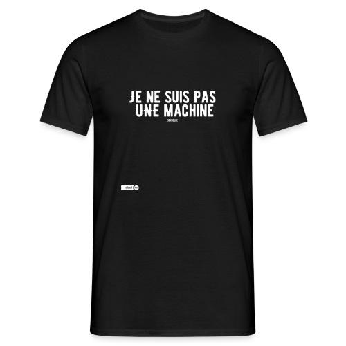 Je ne suis pas une machine sexuelle - T-shirt Homme