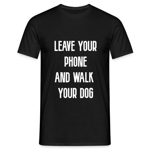 LEAVE YOUR PHONE - Männer T-Shirt