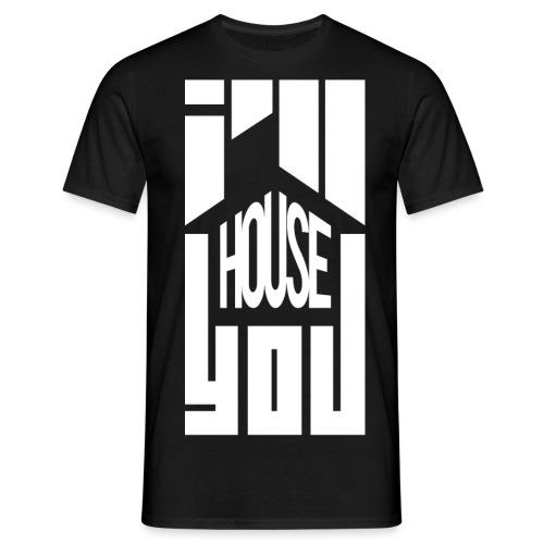 I'll House You - Mannen T-shirt