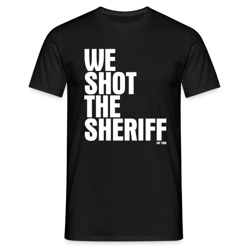 WE SHOT THE - Männer T-Shirt