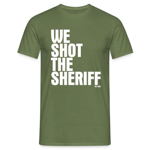 WE SHOT THE - Männer T-Shirt