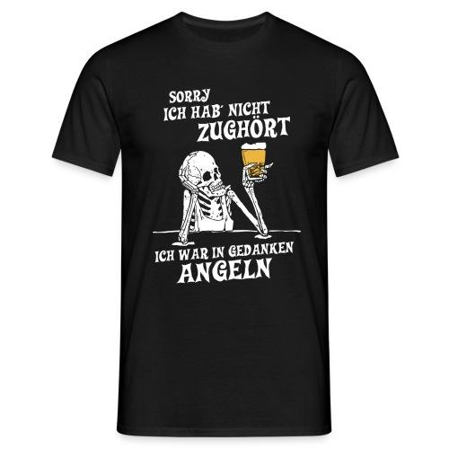 Sorry nicht zugehört - Angler Motiv - Männer T-Shirt