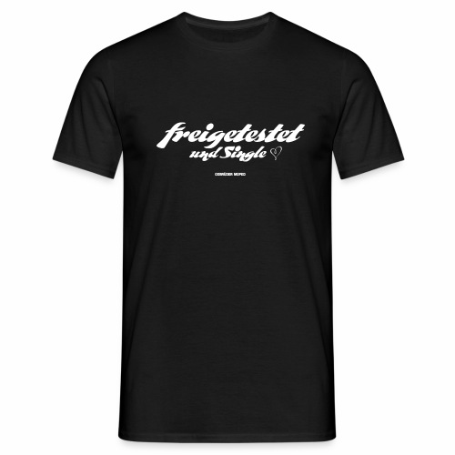 Freigetestet und Single - Männer T-Shirt