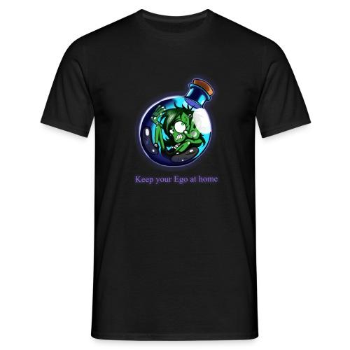 Keep you ego at home - Männer T-Shirt