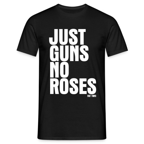 JUST GUNS NO ROSES - Männer T-Shirt
