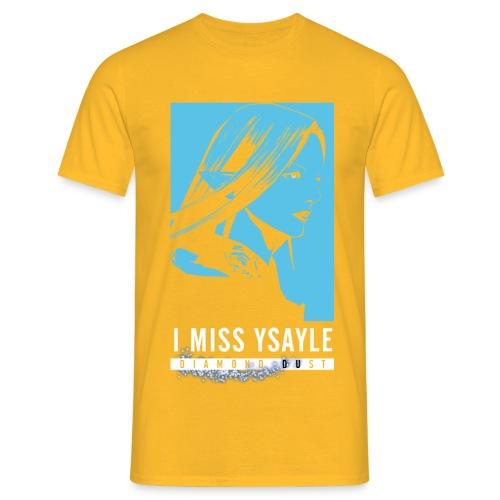 i miss ysayle diamond version png - Men's T-Shirt