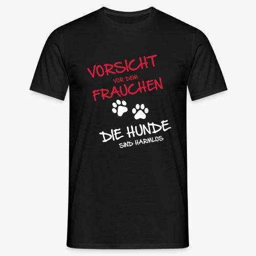 Vorsicht Frauchen - Hunde - Männer T-Shirt