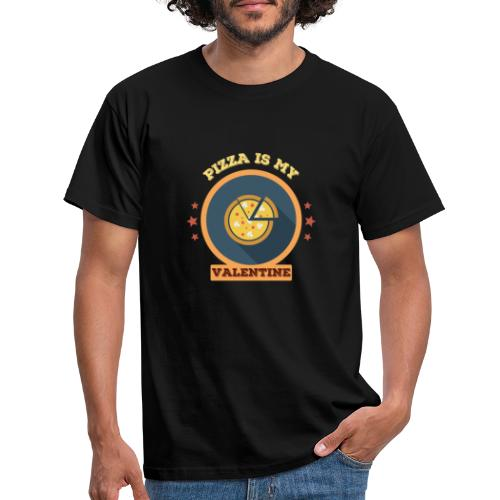 Pizza is my valentine - Männer T-Shirt