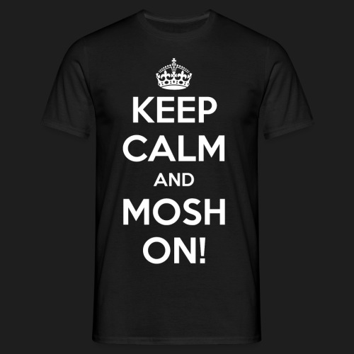 KEEP CALM AND MOSH ON! - Maglietta da uomo