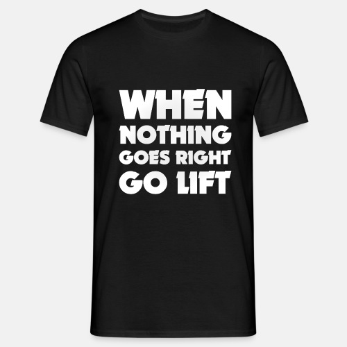 When nothing goes right, go lift