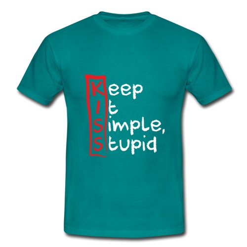 KISS, KEEP IT SIMPLE, STUPID - Männer T-Shirt
