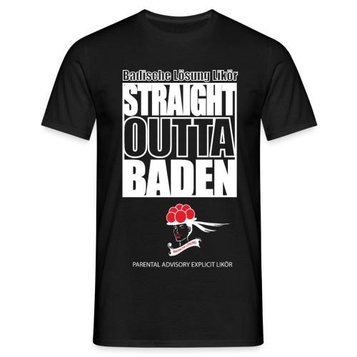 Straight Outta Baden - Männer T-Shirt