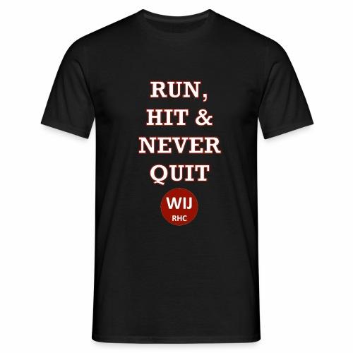 Run Hit never Quit - Mannen T-shirt