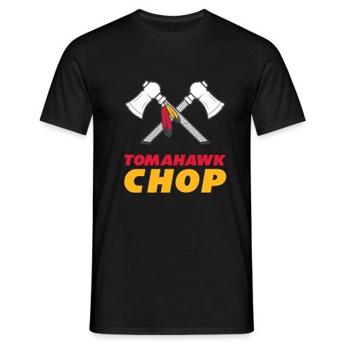 Tomahawk Chop - Männer T-Shirt