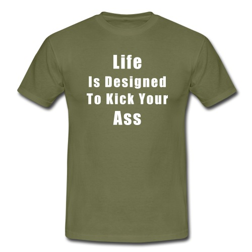 Kick Your Ass - Männer T-Shirt