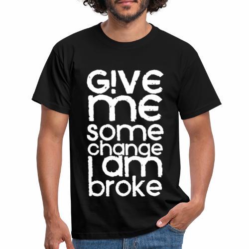 broke - Männer T-Shirt
