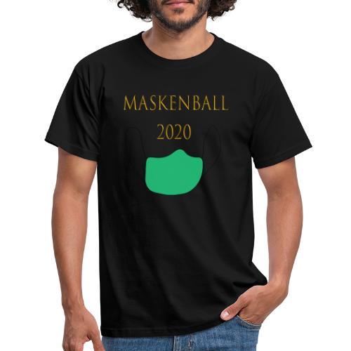 Maskenball 2020 - Männer T-Shirt