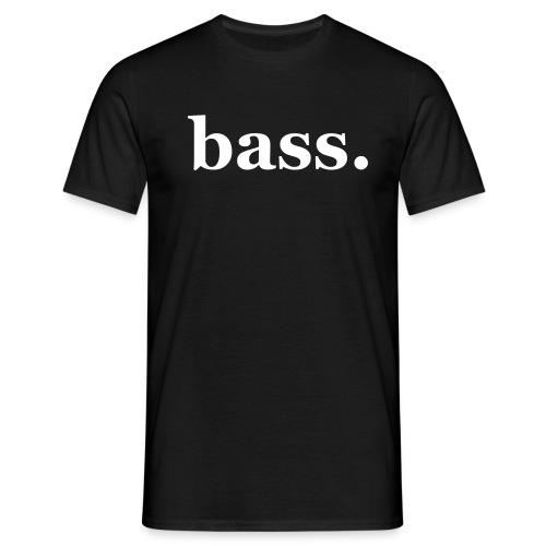 bass fett - Männer T-Shirt