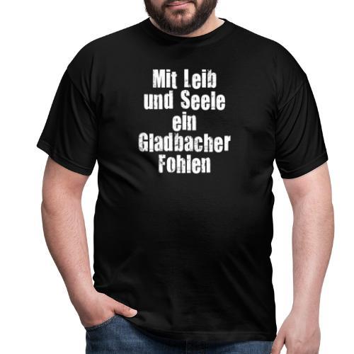 Mit Leib und Seele ein Gladbacher Fohlen1 - Männer T-Shirt