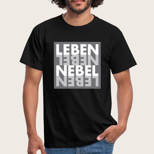 Leben Nebel - Männer T-Shirt
