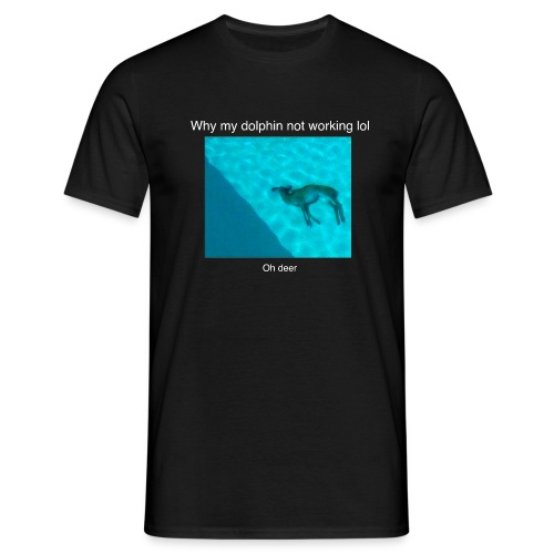 Why my dolphin not working lol - Men's T-Shirt