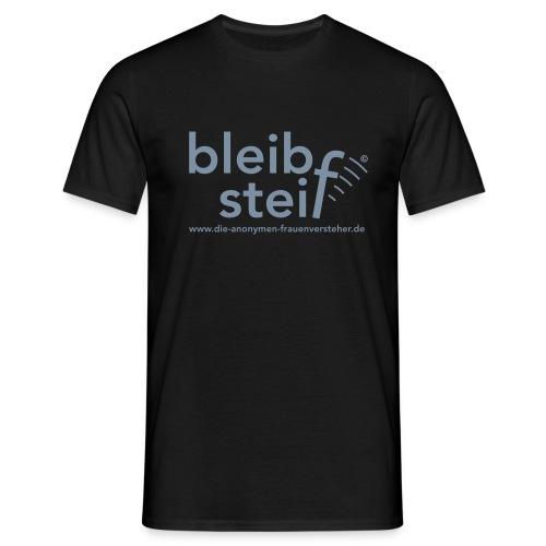 bleib steif - Männer T-Shirt