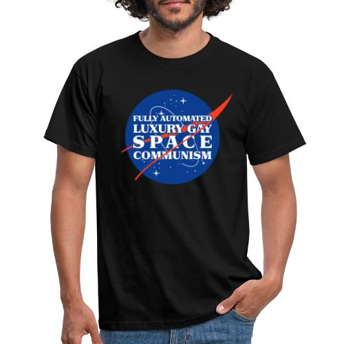 Fully Automated Luxury Gay Space Communism - Men's T-Shirt
