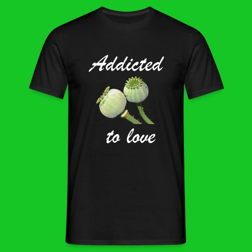 Addicted to love - Mannen T-shirt