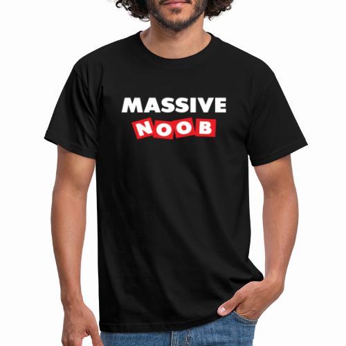 Massive Noob / Funny Gamer Gaming Noob - Men's T-Shirt