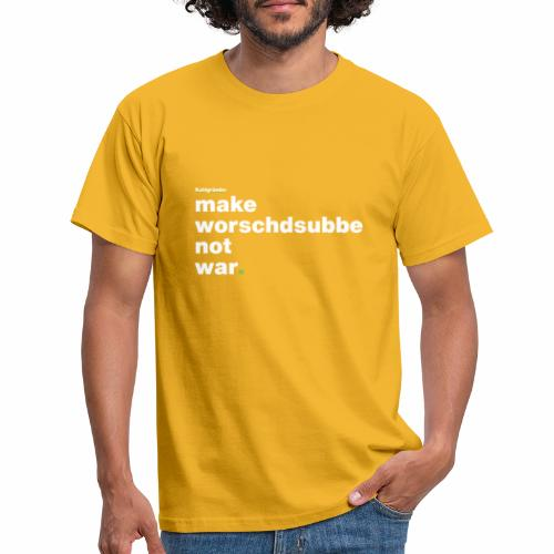 Make Worschdsuppe Not War - Männer T-Shirt