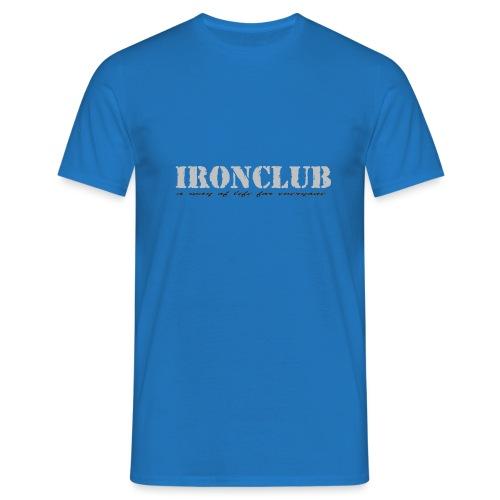 IRONCLUB - a way of life for everyone - T-skjorte for menn