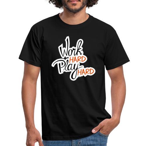 work hard play hard - Mannen T-shirt