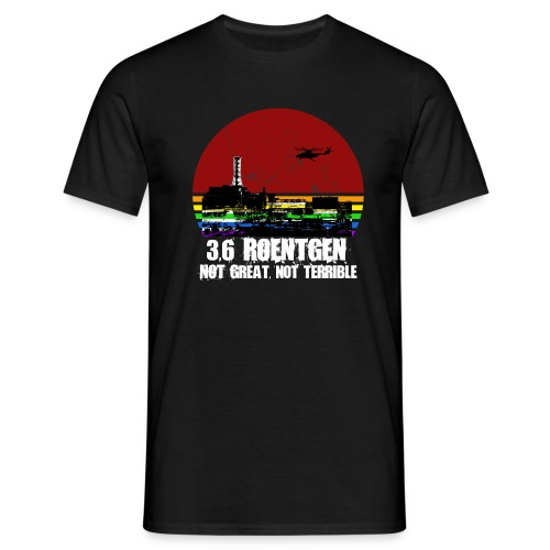 3.6 Roentgen - Not great, not terrible - Männer T-Shirt