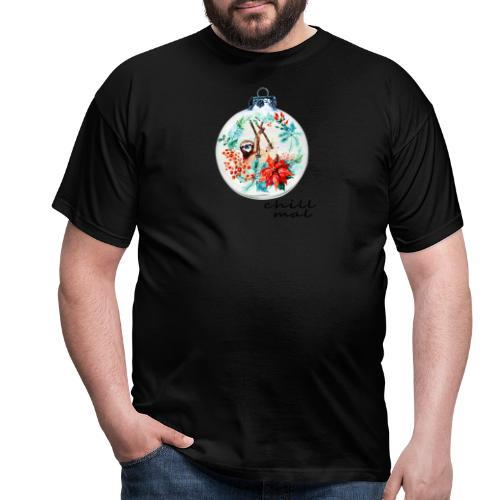 Faultier-chill mal - Männer T-Shirt
