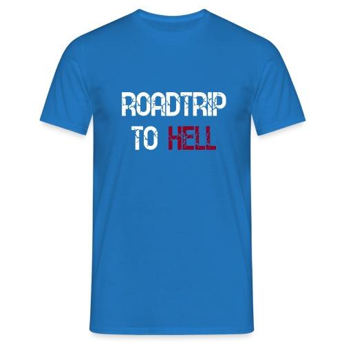 Roadtrip To Hell - Männer T-Shirt