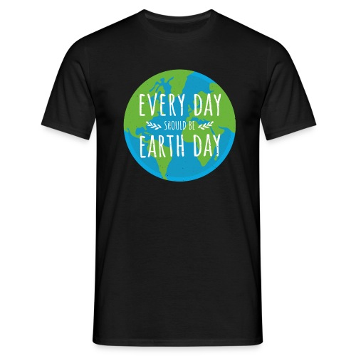 Every day should be Earth Day - Männer T-Shirt