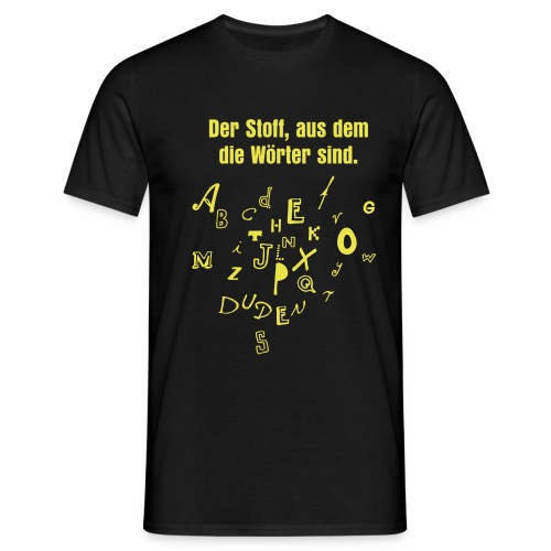 der stoff aus dem die woerter sind gelb - Männer T-Shirt