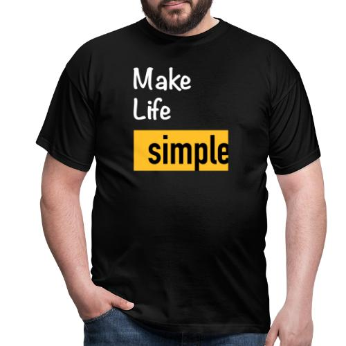 Make Life Simple - T-shirt Homme