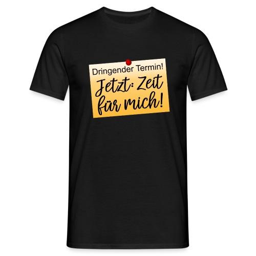 Zeit für mich Moment genießen Jetzt Achtsam Leben - Männer T-Shirt