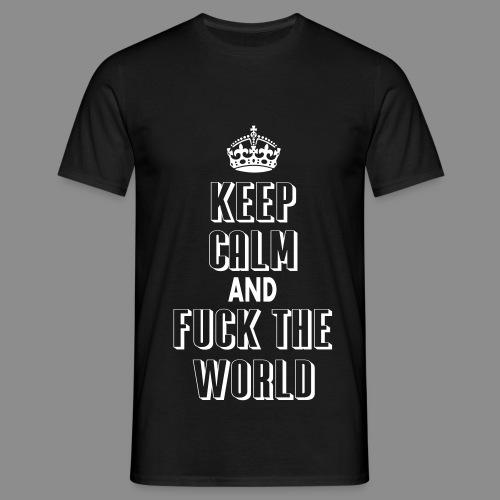 keep calm and fuck the world - Camiseta hombre