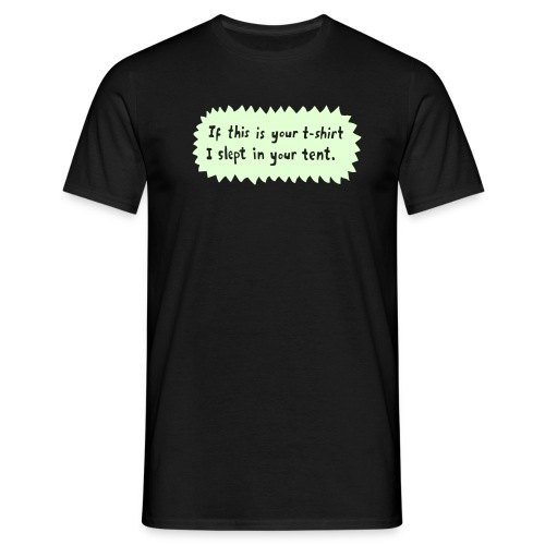 If this is your shirt - Men's T-Shirt