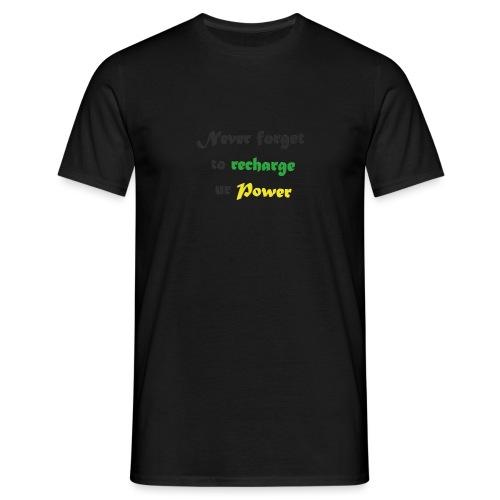 Recharge ur power saying in English - Men's T-Shirt