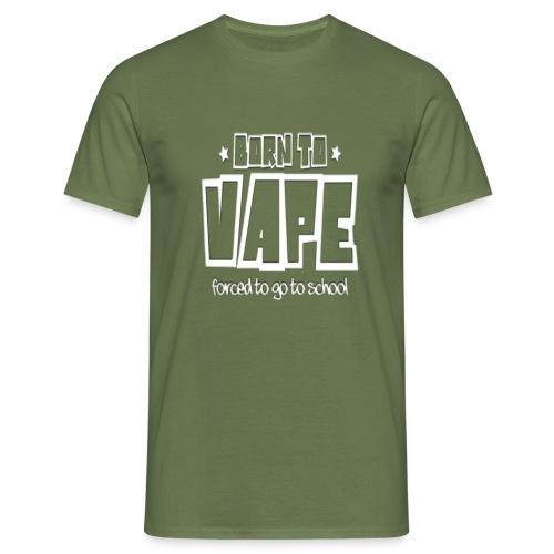 Born to vape - Men's T-Shirt