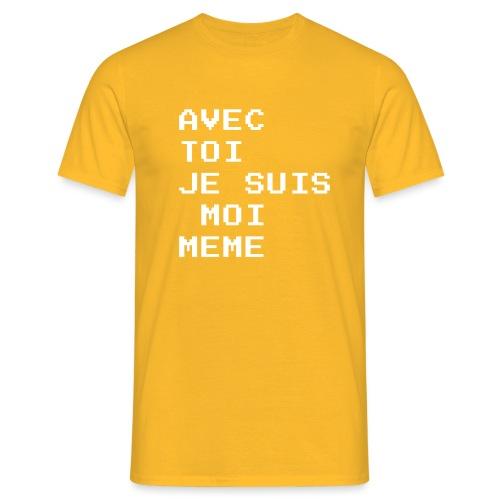 avec toi je suis moi meme - T-shirt Homme