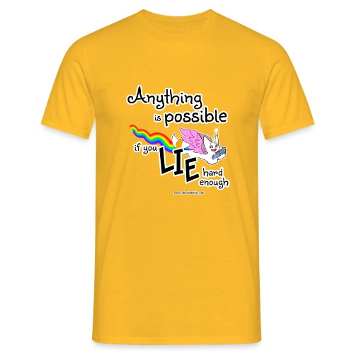 Anything Is Possible if you lie hard enough - Men's T-Shirt