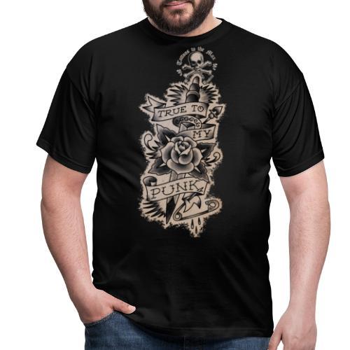 True to my Punk Tattoos to the Max - Männer T-Shirt